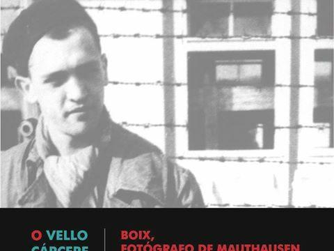 Exposición sobre Francesc Boix, o fotógrafo de Mautahusen, no Vello Cárcere de Lugo