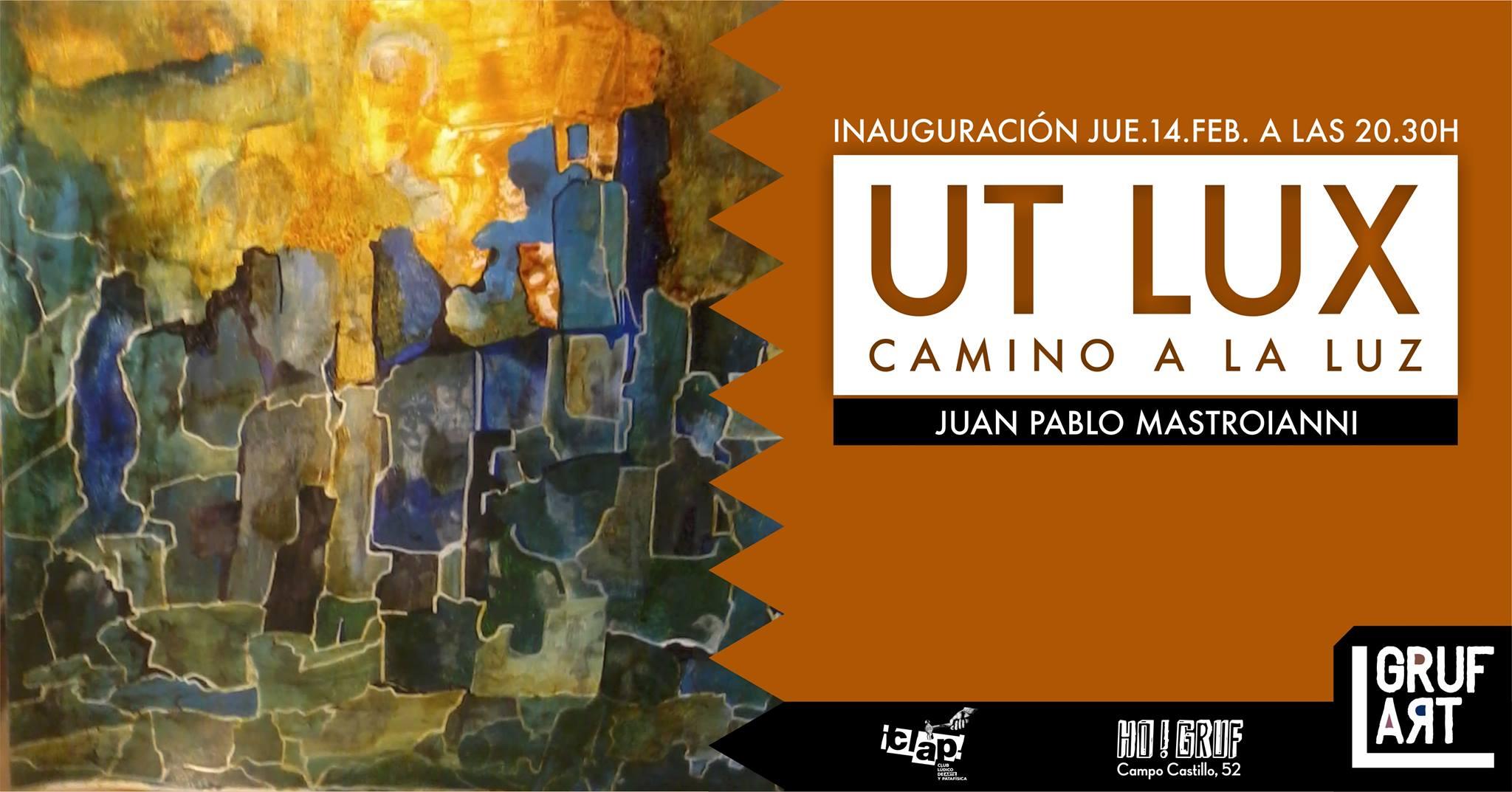 "GrufArt: ""Ut Lux"" Camino a la luz de Juan Pablo Mastroianni"