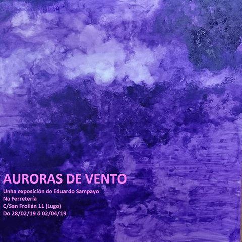 """Inauguración da expo """"Auroras de Vento"""" de Eduardo Sampayo"""