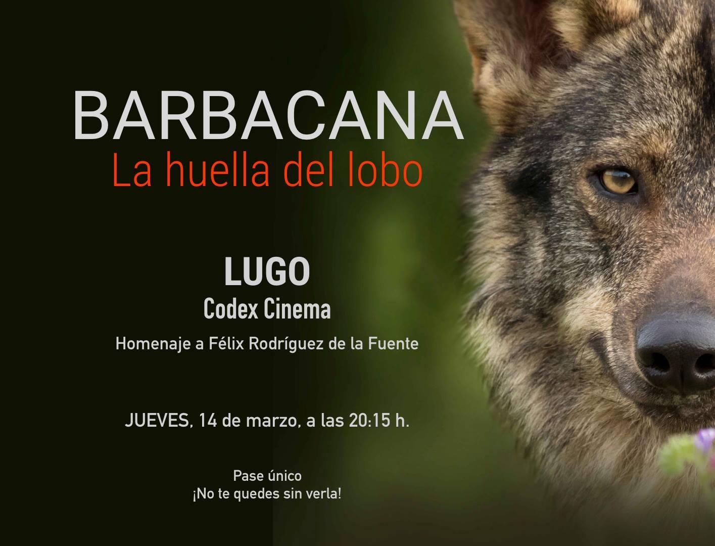 Barbacana, la huella del lobo homenaje a Félix Rodríguez de la Fuente