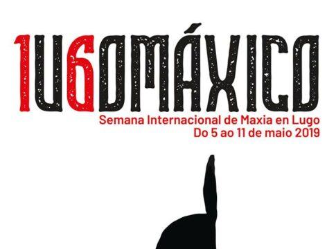 XVI Semana Internacional da Maxia en Lugo - Lugomáxico 2019